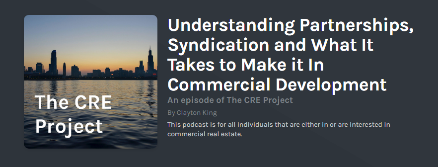 Understanding Partnerships, Syndication and What It Takes to Make it In Commercial Development